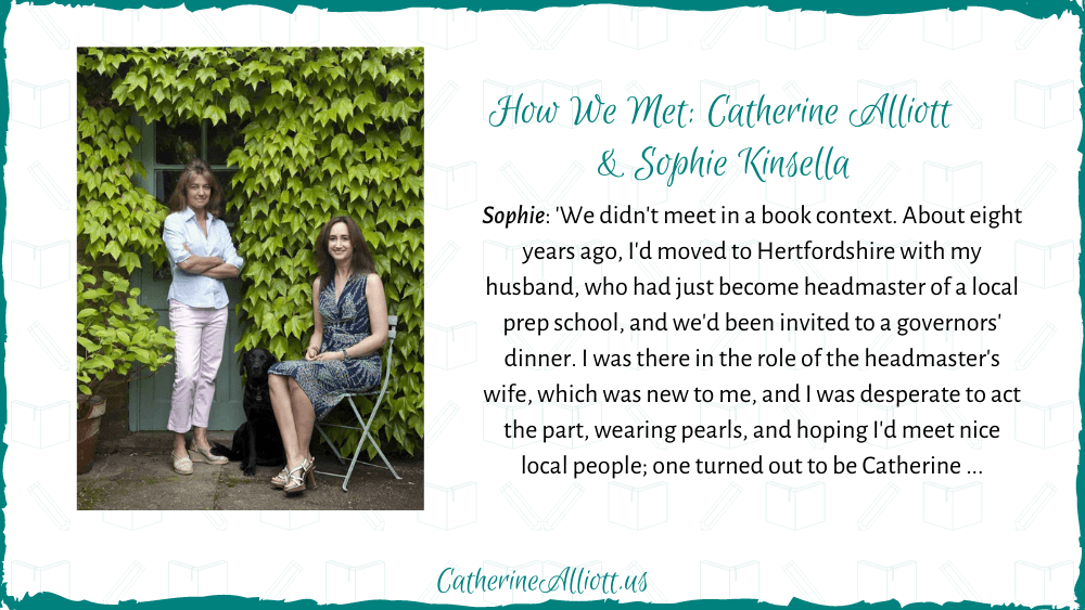 How We Met: Catherine Alliott & Sophie Kinsella